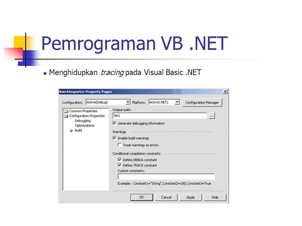 Pemrograman VB.NET Menghidupkan tracing pada Visual Basic.NET