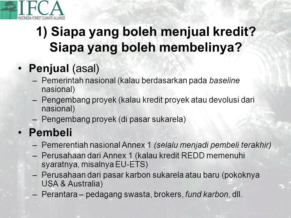 1) Siapa yang boleh menjual kredit? Siapa yang boleh membelinya? Penjual (asal) –Pemerintah nasional (kalau berdasarkan pada baseline nasional) –Penge