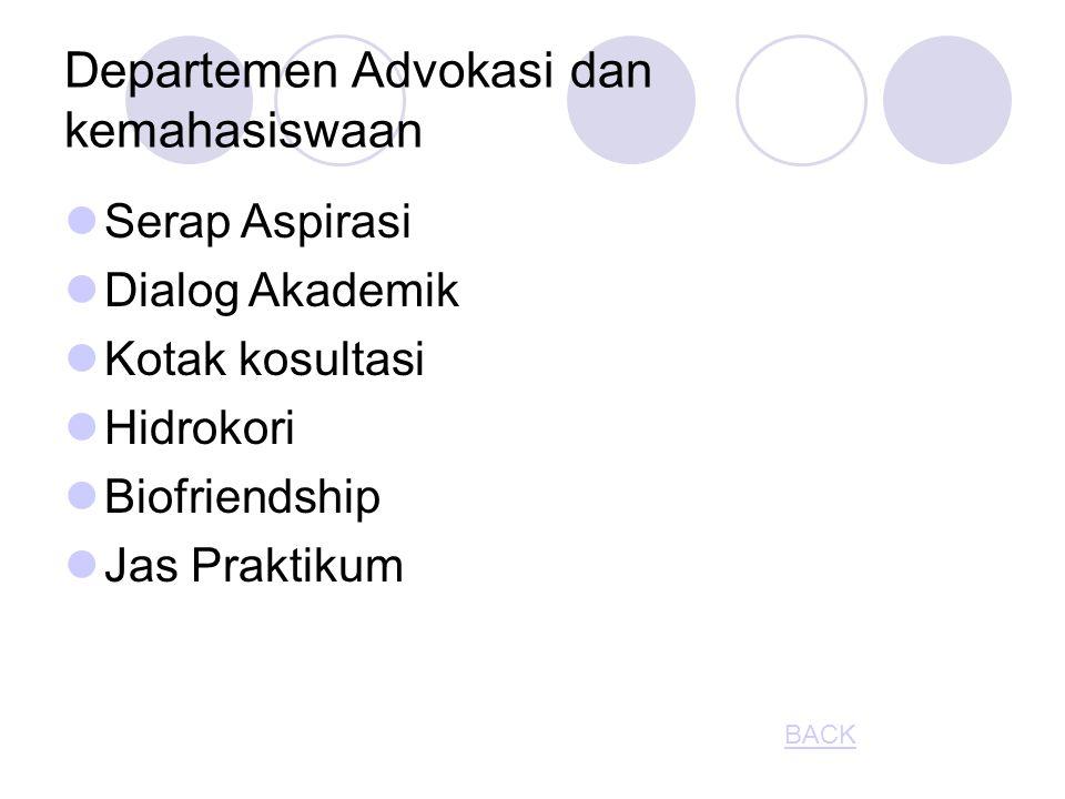 Departemen Advokasi dan kemahasiswaan Serap Aspirasi Dialog Akademik Kotak kosultasi Hidrokori Biofriendship Jas Praktikum BACK