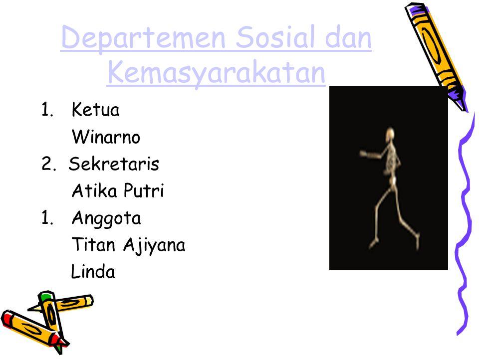 Departemen Sosial dan Kemasyarakatan 1.Ketua Winarno 2.