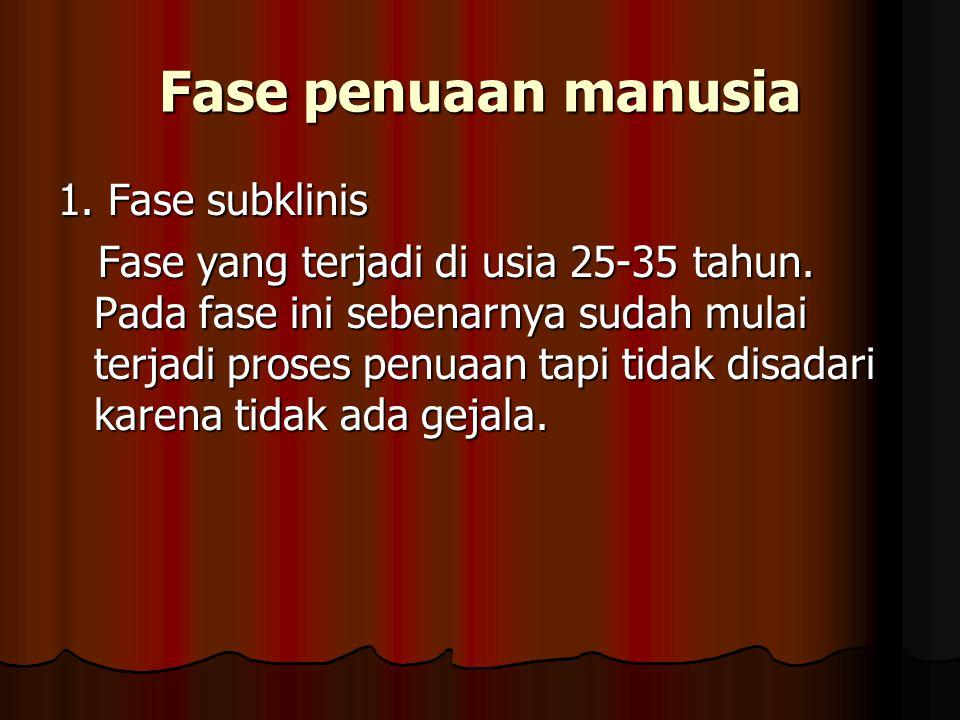 2.Fase transisi Fase yang terjadi di usia 35-45 tahun.
