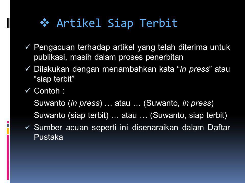  Artikel Siap Terbit Pengacuan terhadap artikel yang telah diterima untuk publikasi, masih dalam proses penerbitan Dilakukan dengan menambahkan kata