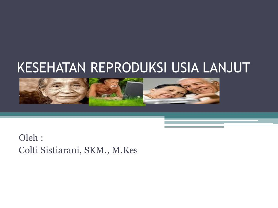 Referensi Geriatri (Ilmu Kesehatan Usia lanjut)-Boedhi Darmojo Mengenal Usia Lanjut dan Perawatannya –Siti Maryam Global Health and Aging-WHO www.preventiveservices.ahrq.gov http://www.who.int/healthinfo/survey/ageingd efnolder/en/index.htmlhttp://www.who.int/healthinfo/survey/ageingd efnolder/en/index.html Pembinaan KR bagi lansia-BKKBN