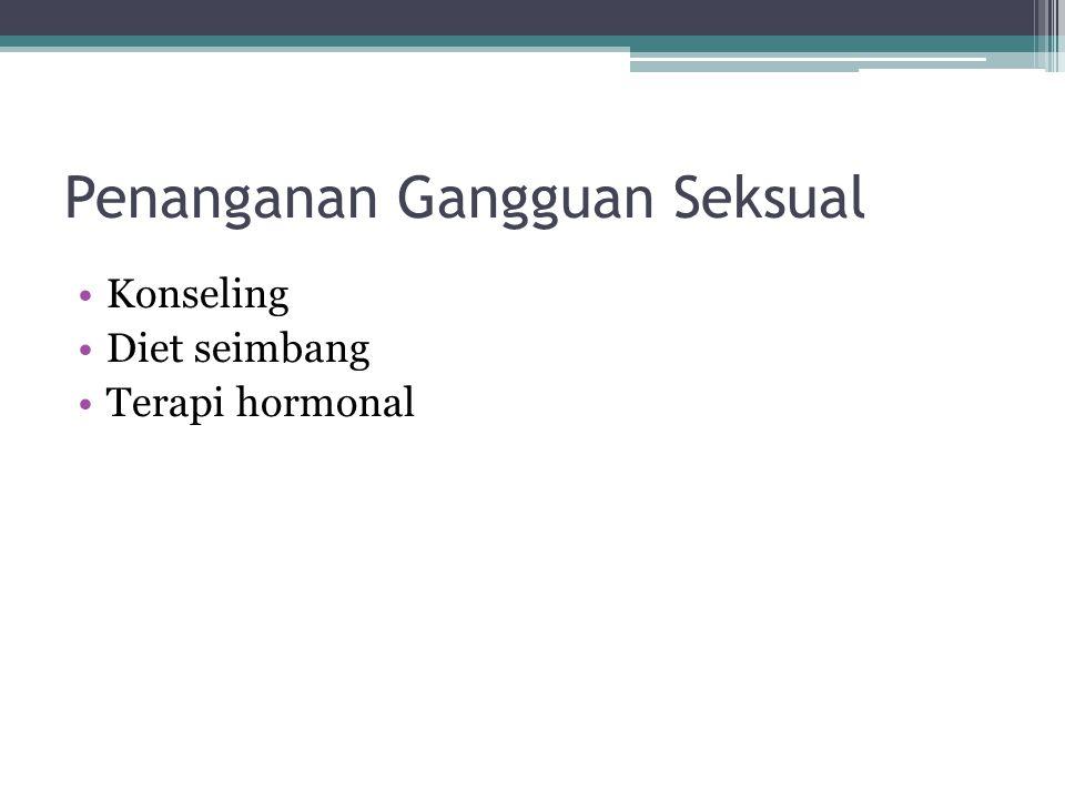 Penanganan Gangguan Seksual Konseling Diet seimbang Terapi hormonal