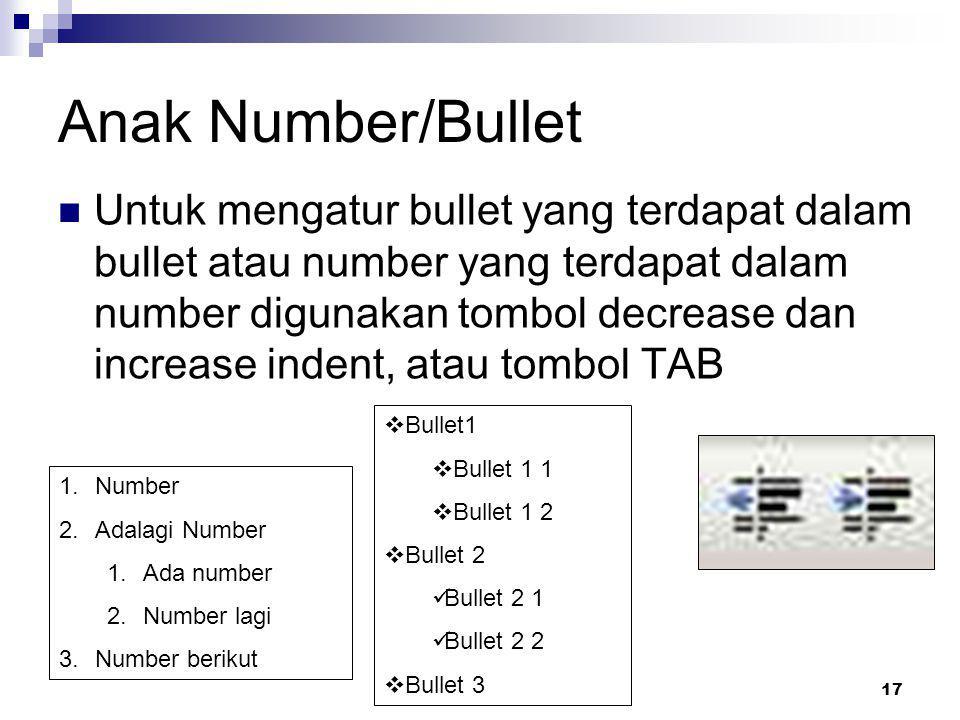 17 Anak Number/Bullet Untuk mengatur bullet yang terdapat dalam bullet atau number yang terdapat dalam number digunakan tombol decrease dan increase i