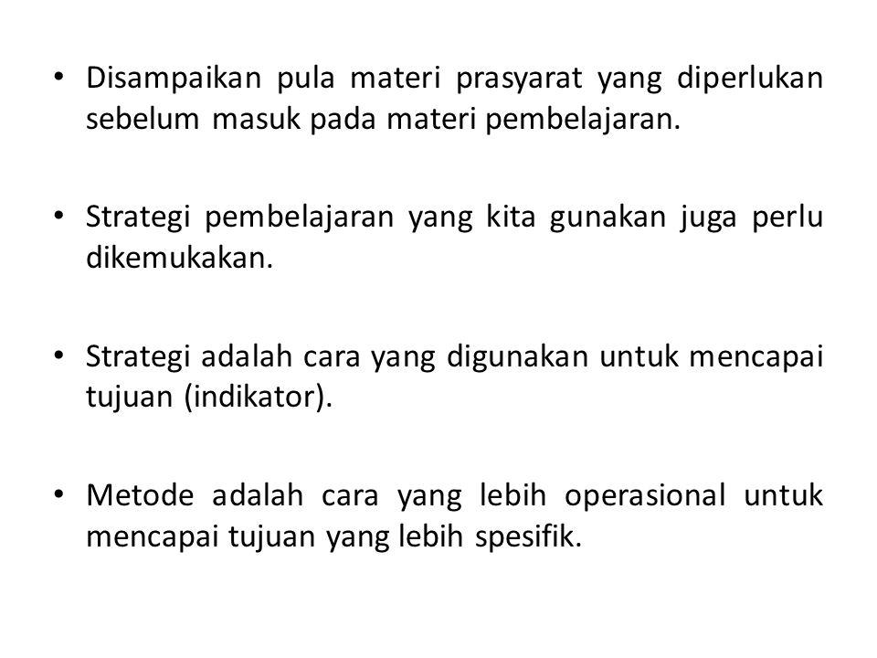 Lazimnya, strategi yang kita gunakan melibatkan berbagai metode.
