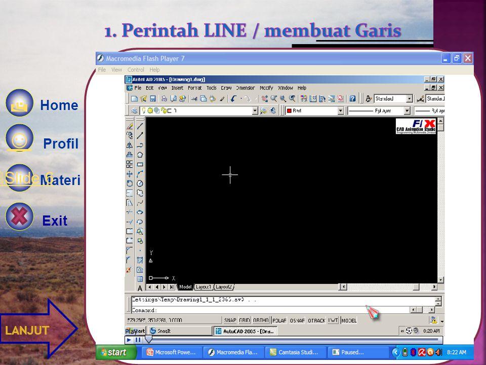 ☺ Profil Materi  Home   Exit 1. Line 2. Polyline 8. Multiline 3. Rectangle 4. Circle 5. Polygon 6. Hatch 7. Text