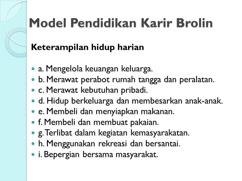 Model Pendidikan Karir Brolin Keterampilan hidup harian a.