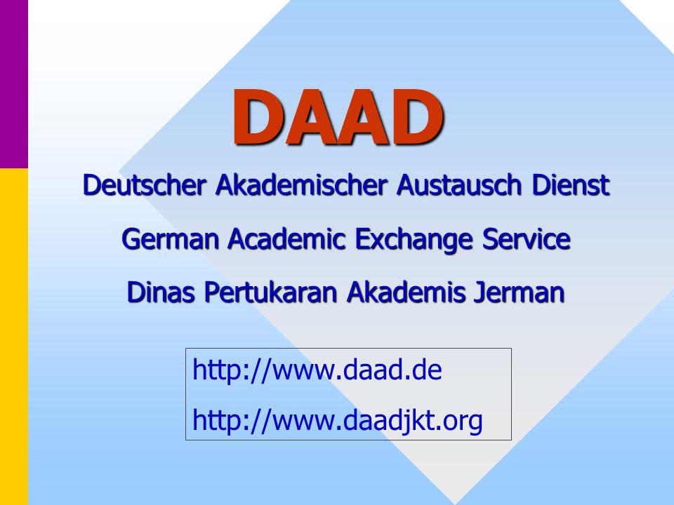 DAAD Deutscher Akademischer Austausch Dienst German Academic Exchange Service Dinas Pertukaran Akademis Jerman http://www.daad.de http://www.daadjkt.o