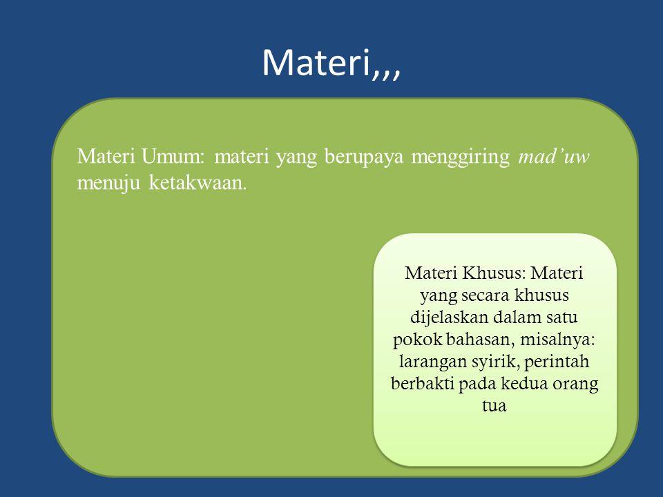 Materi,,, Materi Umum: materi yang berupaya menggiring mad'uw menuju ketakwaan.