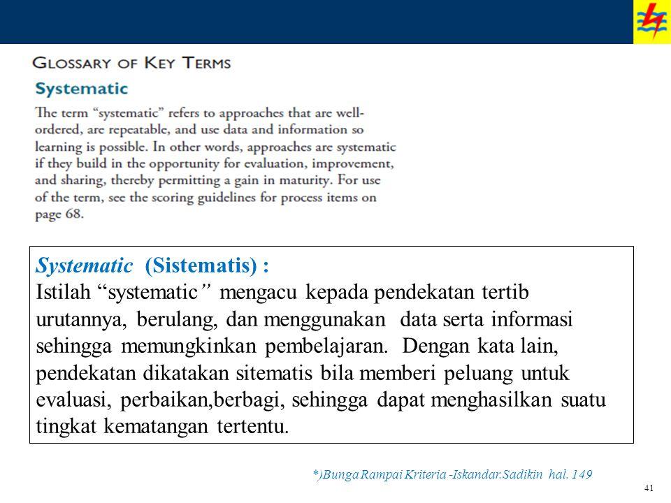 """41 Systematic (Sistematis) : Istilah """"systematic"""" mengacu kepada pendekatan tertib urutannya, berulang, dan menggunakan data serta informasi sehingga"""