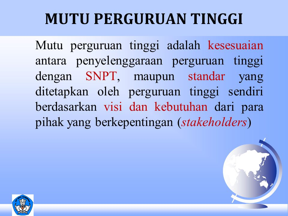 Pasal 53 UU No.12/2012 SISTEM PENJAMINAN MUTU PENDIDIKAN TINGGI TERDIRI ATAS: A.
