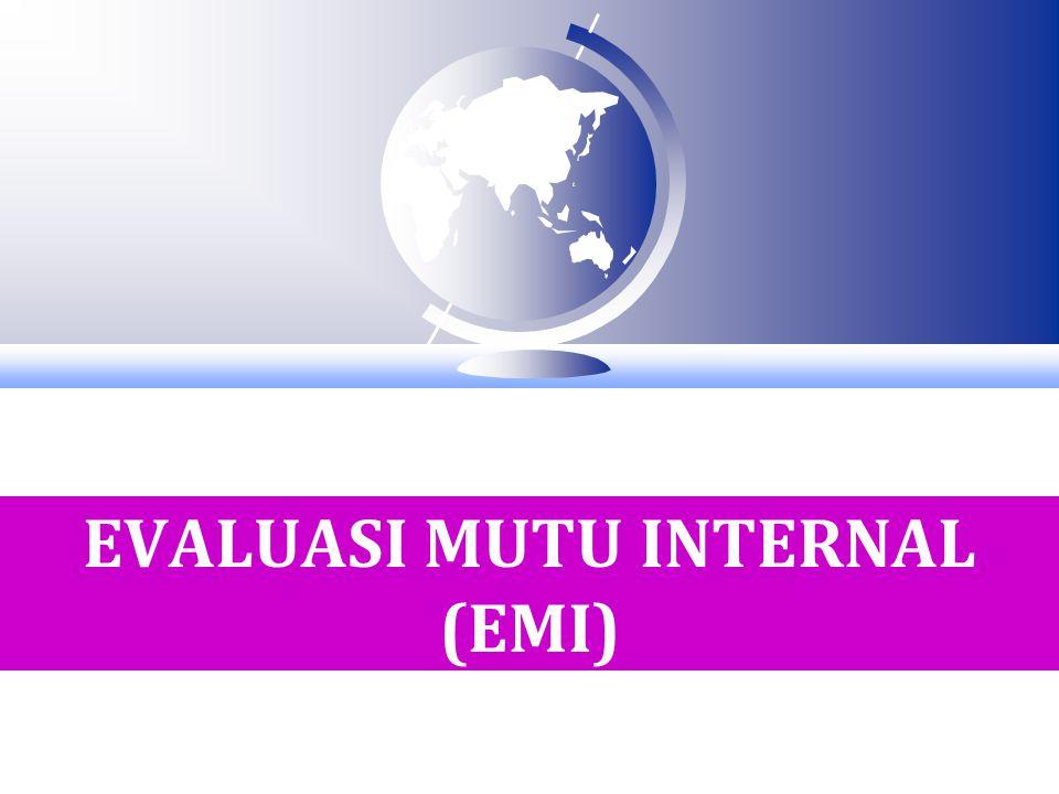 Evaluasi Internal sbg Bagian dari Manajemen Mutu 26 SNP/STD OECD KEPUASAN STAKEHOLDER SUMBERDAYA SESUAI SNPT.