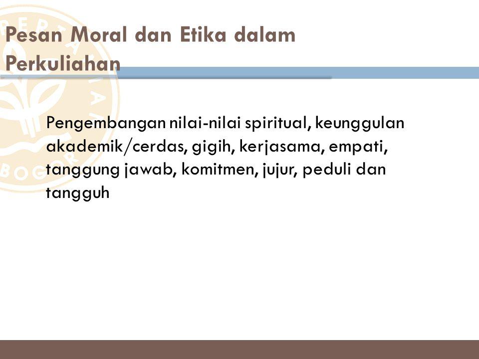 Pengembangan nilai-nilai spiritual, keunggulan akademik/cerdas, gigih, kerjasama, empati, tanggung jawab, komitmen, jujur, peduli dan tangguh Pesan Mo