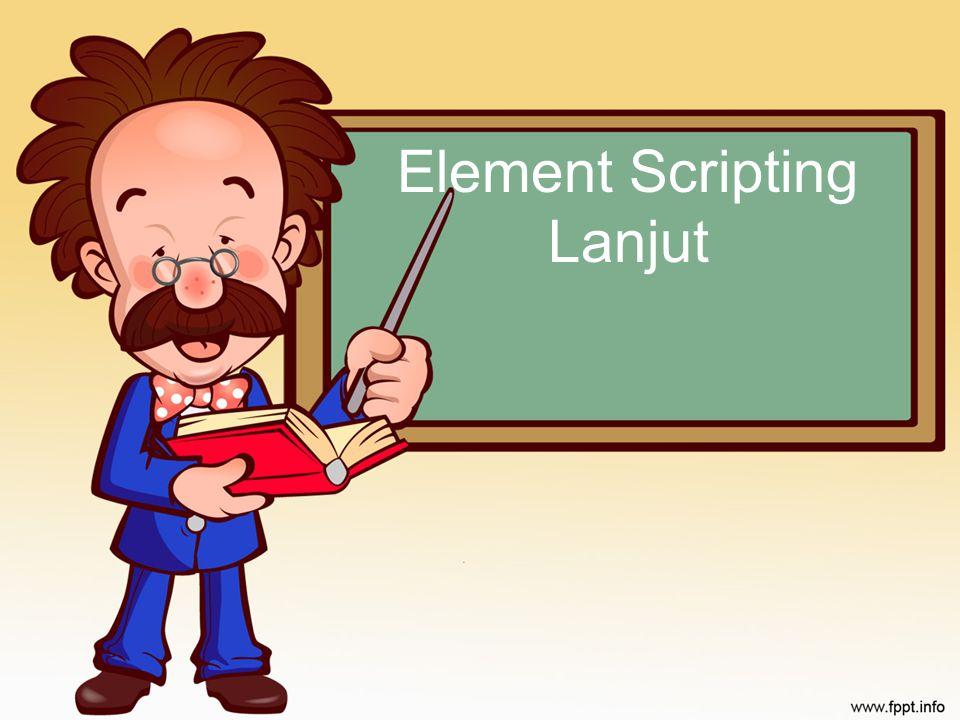 Element Scripting Lanjut