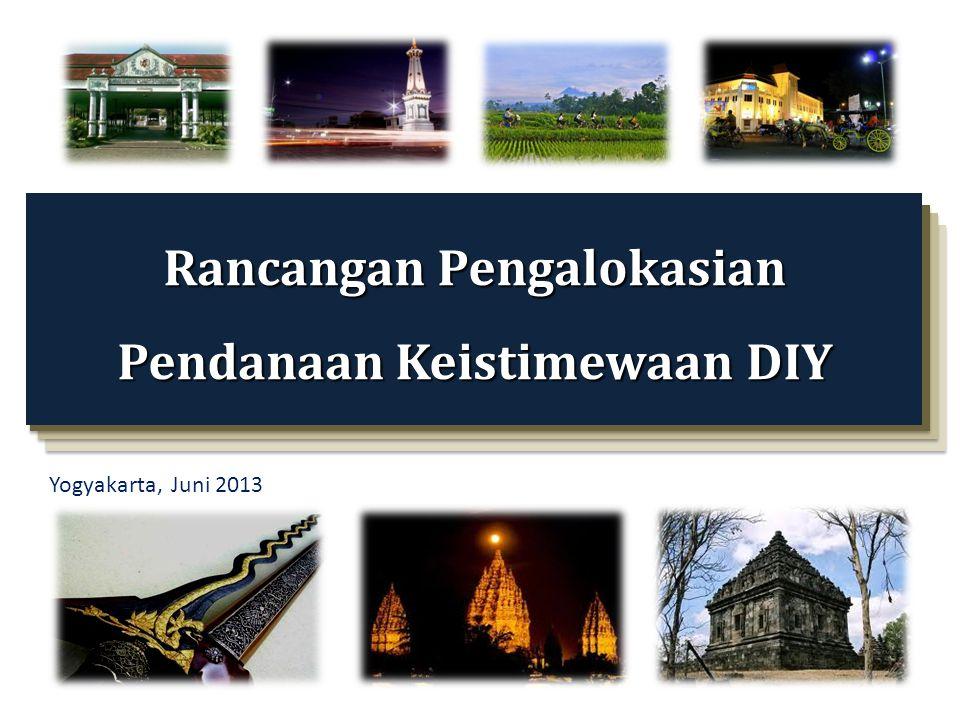 Yogyakarta, Juni 2013 Rancangan Pengalokasian Pendanaan Keistimewaan DIY