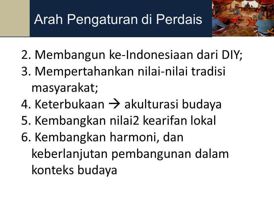 34 2. Membangun ke-Indonesiaan dari DIY; 3. Mempertahankan nilai-nilai tradisi masyarakat; 4. Keterbukaan  akulturasi budaya 5. Kembangkan nilai2 kea