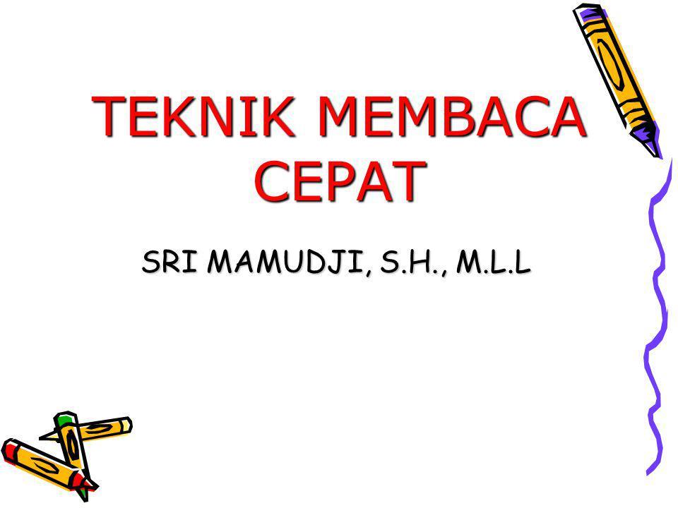 TEKNIK MEMBACA CEPAT SRI MAMUDJI, S.H., M.L.L