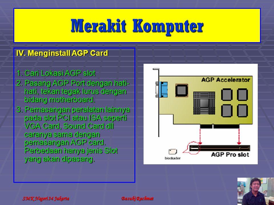 SMK Negeri 34 JakartaBasuki Rachmat IV.Menginstall AGP Card 1.