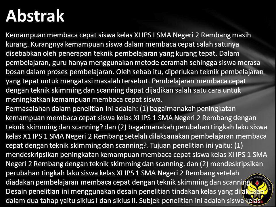 Abstrak Kemampuan membaca cepat siswa kelas XI IPS I SMA Negeri 2 Rembang masih kurang.
