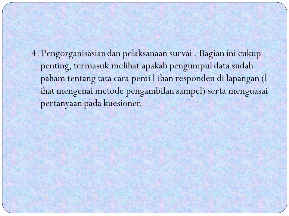 4.Pengorganisasian dan pelaksanaan survai.