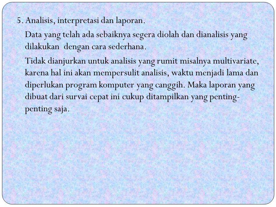 5.Analisis, interpretasi dan laporan.