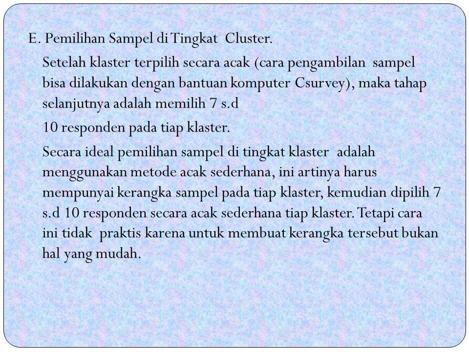 E.Pemilihan Sampel di Tingkat Cluster.
