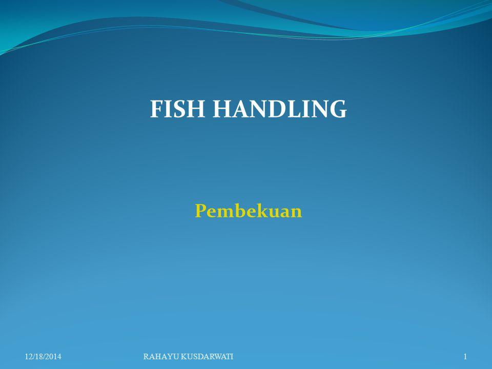 FISH HANDLING Pembekuan 12/18/2014RAHAYU KUSDARWATI1