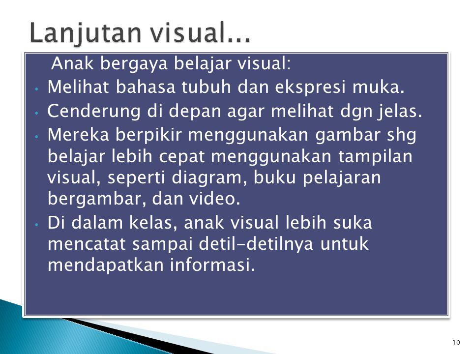 Anak bergaya belajar visual: Melihat bahasa tubuh dan ekspresi muka.