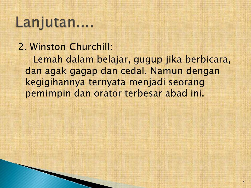 2. Winston Churchill: Lemah dalam belajar, gugup jika berbicara, dan agak gagap dan cedal.