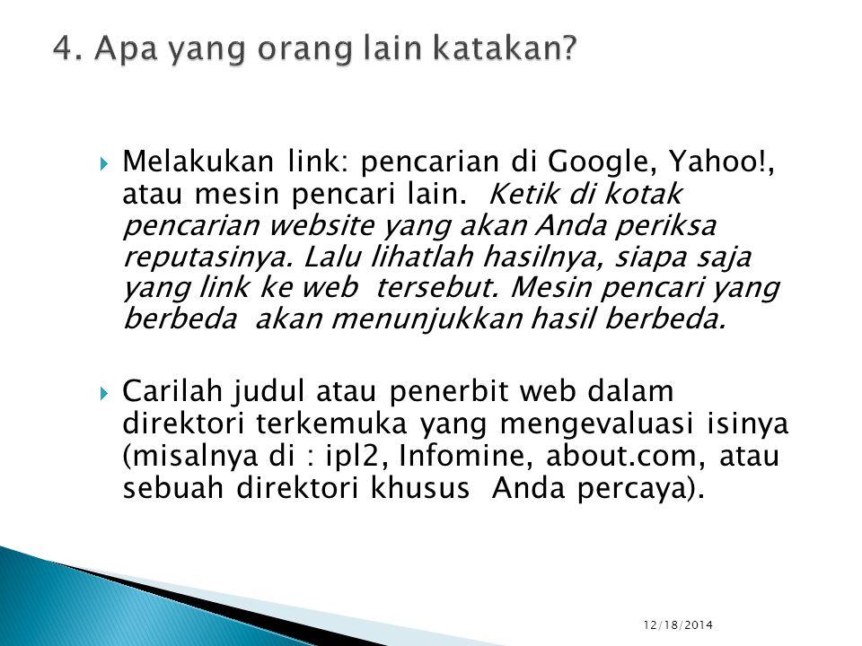  Melakukan link: pencarian di Google, Yahoo!, atau mesin pencari lain. Ketik di kotak pencarian website yang akan Anda periksa reputasinya. Lalu liha