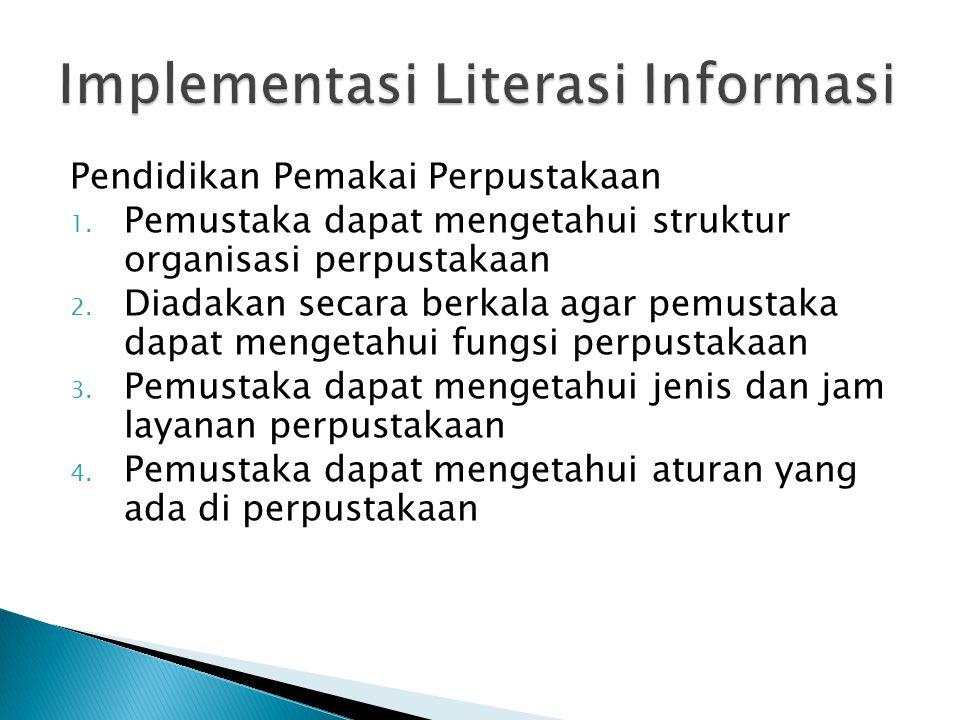 Pendidikan Pemakai Perpustakaan 1. Pemustaka dapat mengetahui struktur organisasi perpustakaan 2.