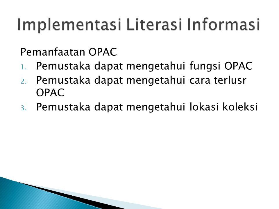 Pemanfaatan OPAC 1. Pemustaka dapat mengetahui fungsi OPAC 2.