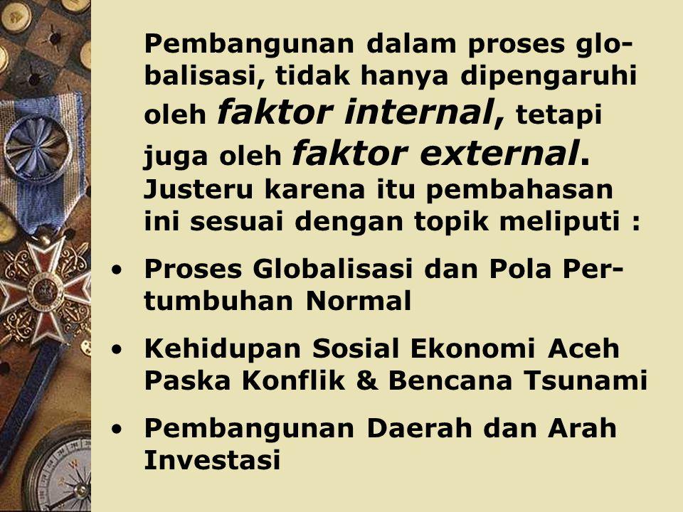 PEMBANGUNAN PASKA KONFLIK DAN BENCANA TSUNAMI DI ACEH (Apa yang harus dilakukan ke depan ) oleh Prof.