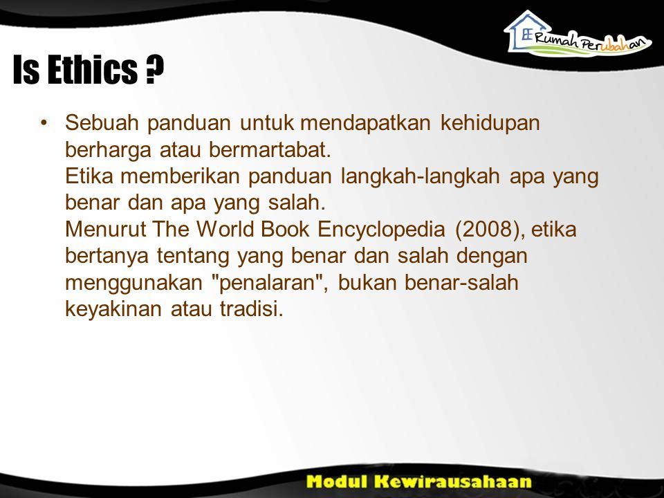 Therefore, there is always a reason (reason) why we should uphold the ethics.