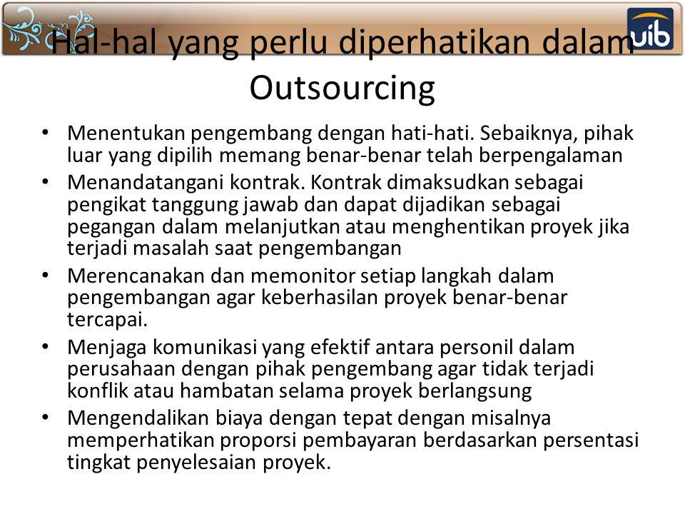 Hal-hal yang perlu diperhatikan dalam Outsourcing Menentukan pengembang dengan hati-hati.