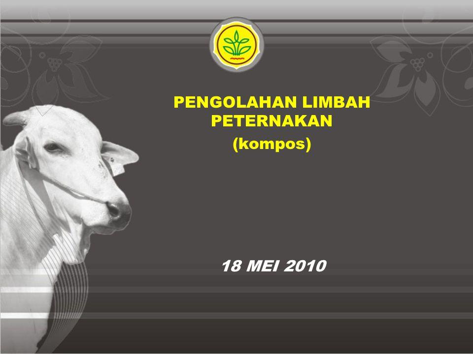18 MEI 2010 PENGOLAHAN LIMBAH PETERNAKAN (kompos)