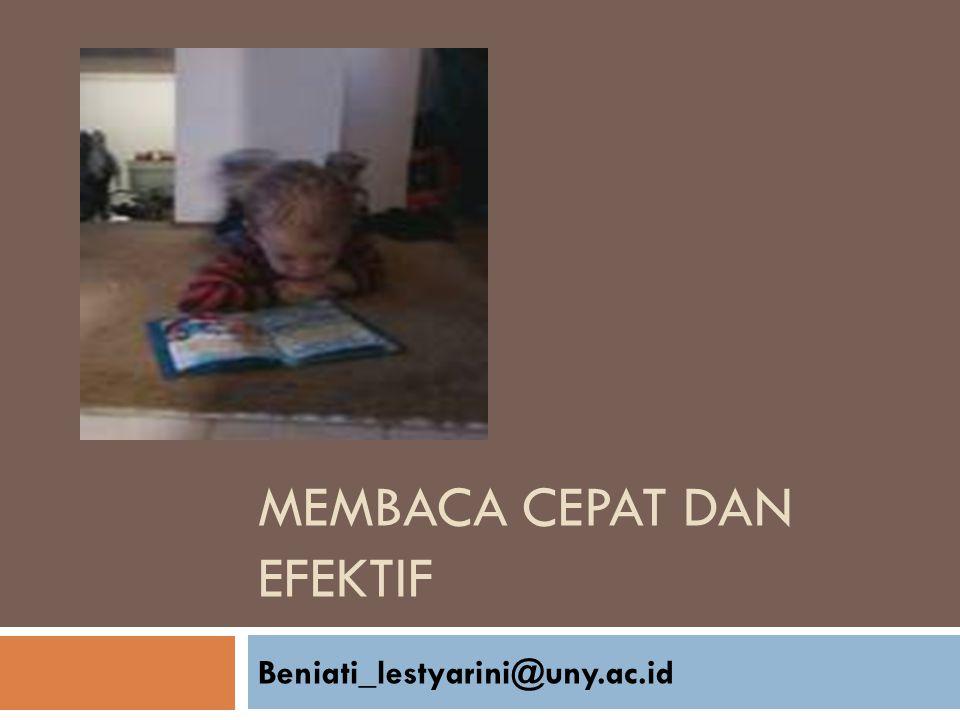 MEMBACA CEPAT DAN EFEKTIF Beniati_lestyarini@uny.ac.id
