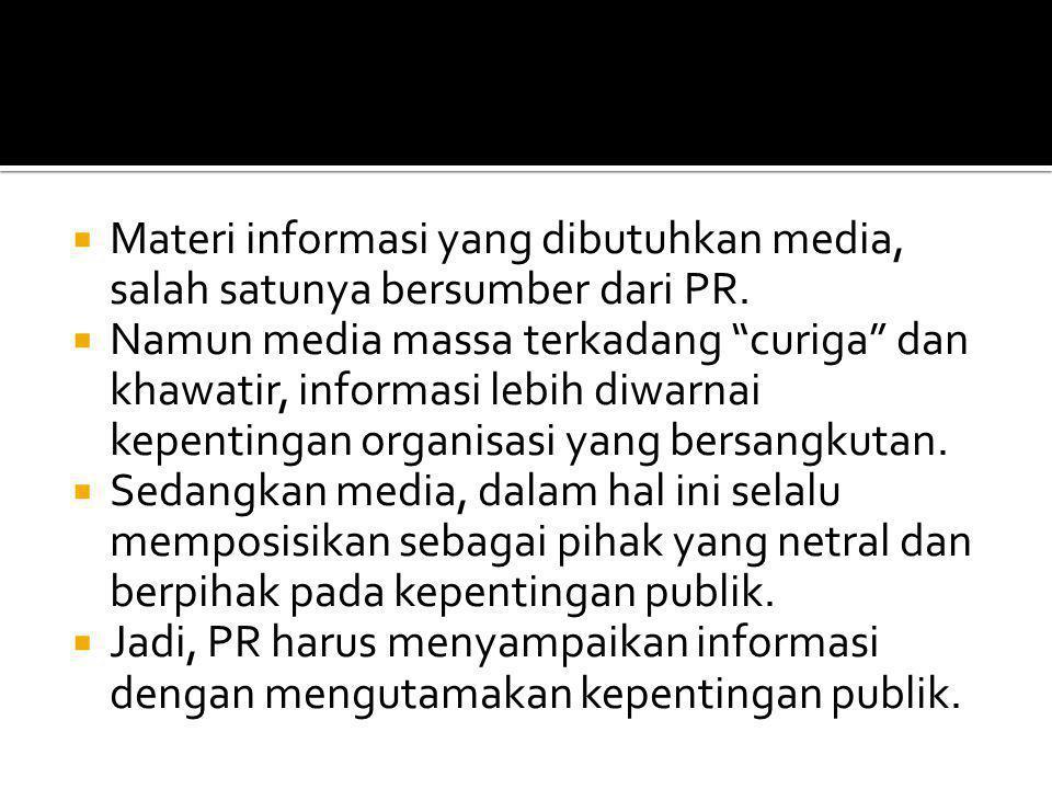  Materi informasi yang dibutuhkan media, salah satunya bersumber dari PR.