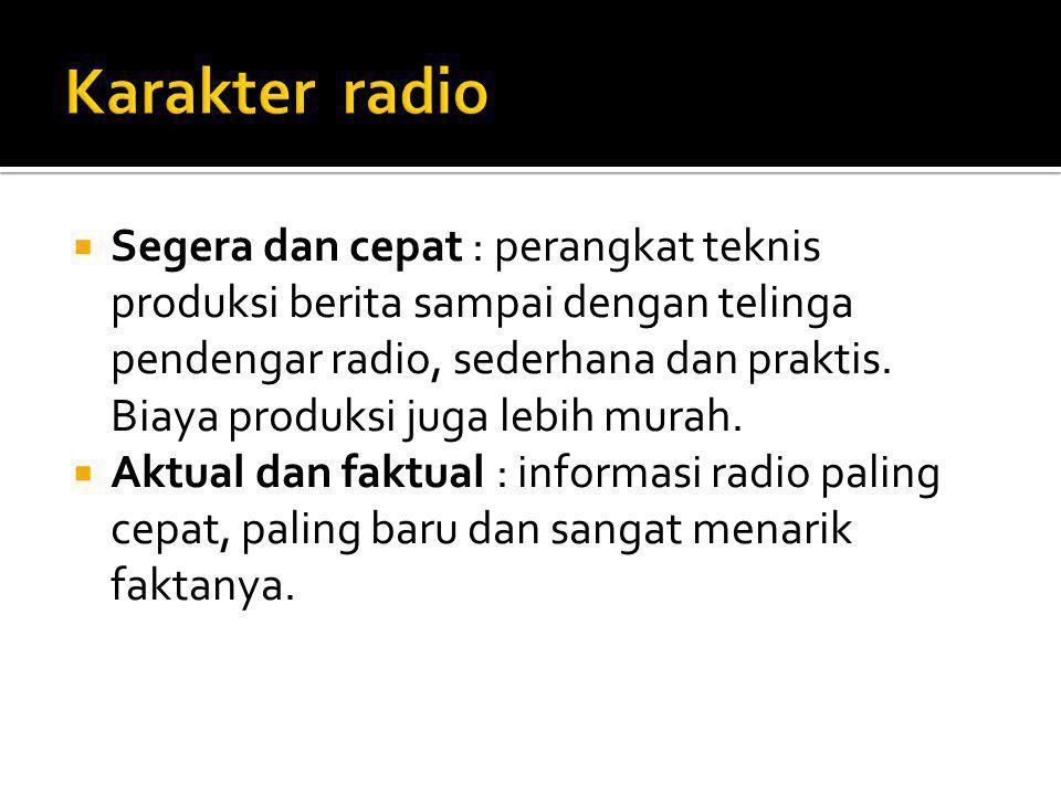  Penting bagi masyarakat luas : informasi radio sangat dibutuhkan oleh pendengarnya.