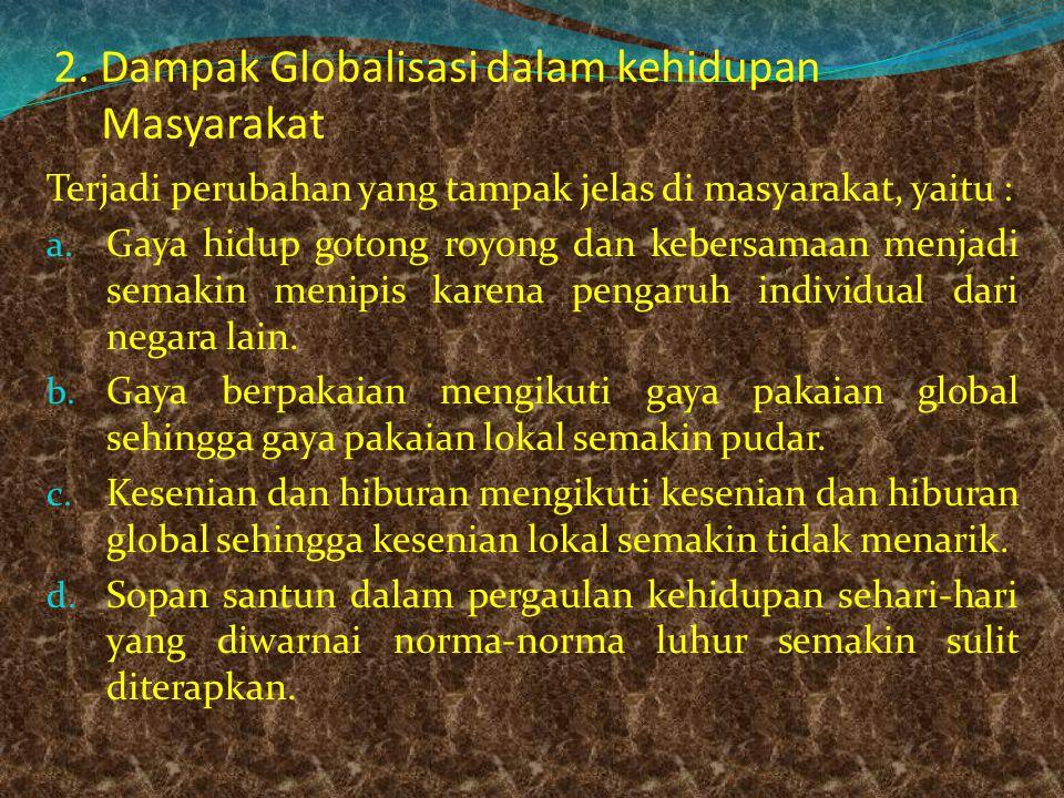 1) Muncul dan berkembangnya lembaga-lembaga swadaya masyarakat (LSM). 2) Muncul dan berkembangnya budaya pesta berdiri (standing party). 3) Hadirnya k