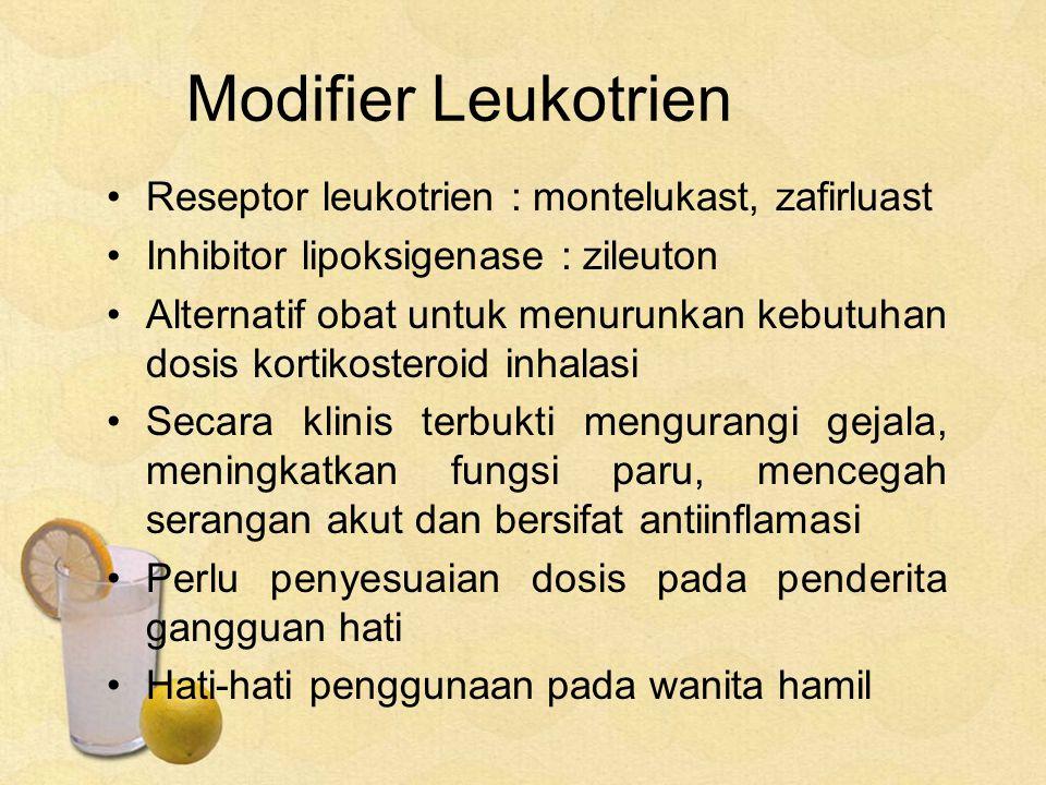 Modifier Leukotrien Reseptor leukotrien : montelukast, zafirluast Inhibitor lipoksigenase : zileuton Alternatif obat untuk menurunkan kebutuhan dosis kortikosteroid inhalasi Secara klinis terbukti mengurangi gejala, meningkatkan fungsi paru, mencegah serangan akut dan bersifat antiinflamasi Perlu penyesuaian dosis pada penderita gangguan hati Hati-hati penggunaan pada wanita hamil