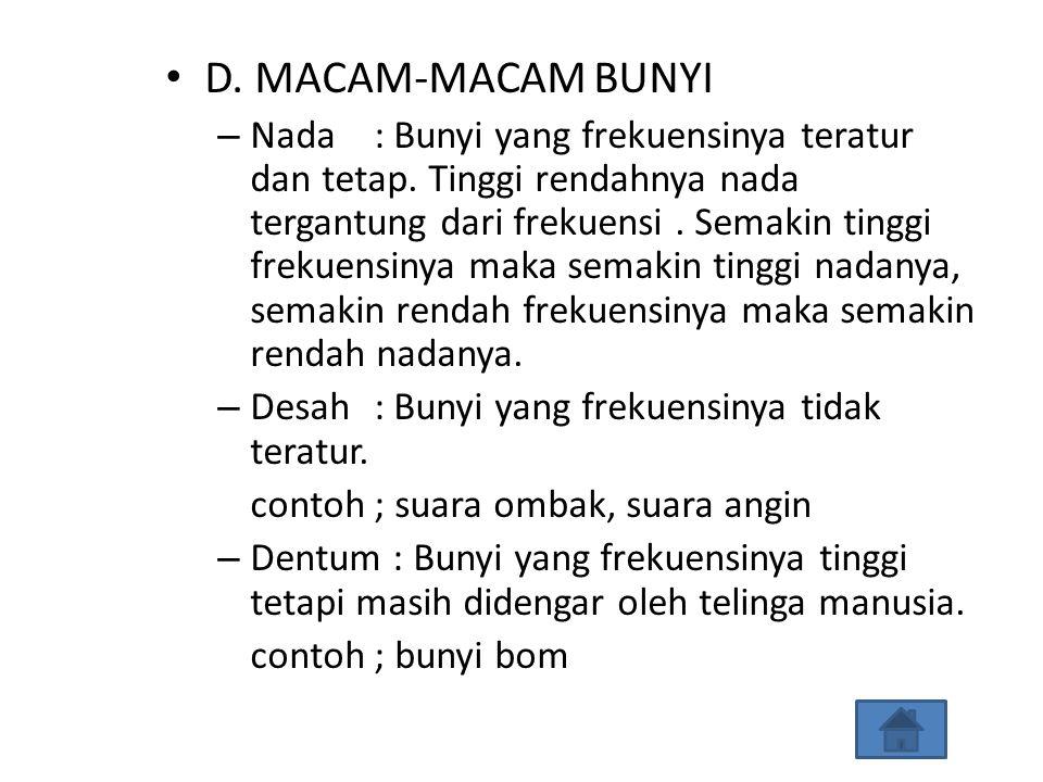 D.MACAM-MACAM BUNYI – Nada: Bunyi yang frekuensinya teratur dan tetap.
