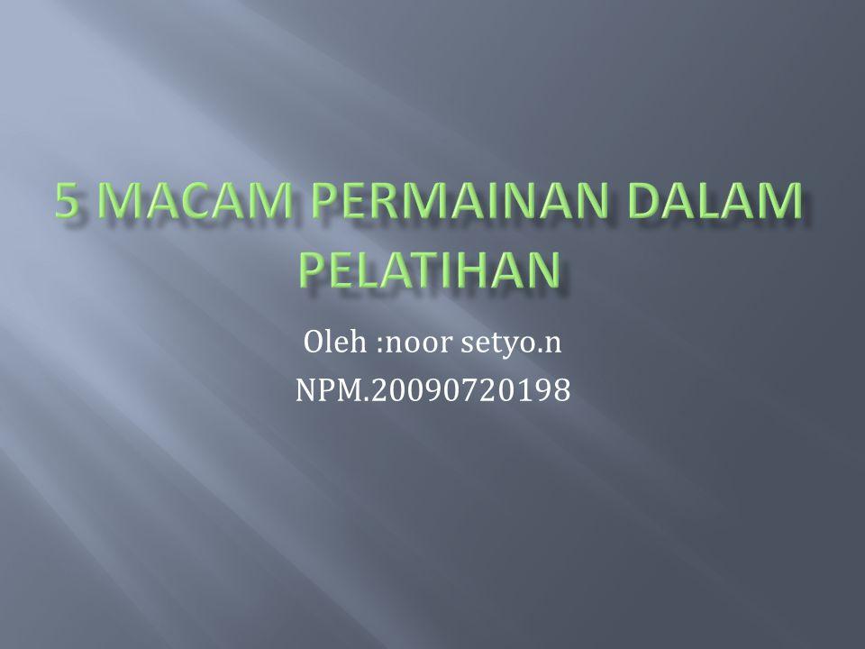 Oleh :noor setyo.n NPM.20090720198