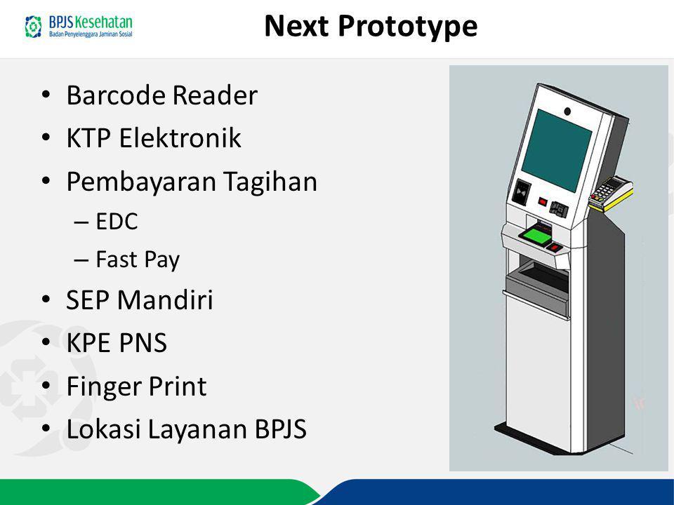 Next Prototype Barcode Reader KTP Elektronik Pembayaran Tagihan – EDC – Fast Pay SEP Mandiri KPE PNS Finger Print Lokasi Layanan BPJS