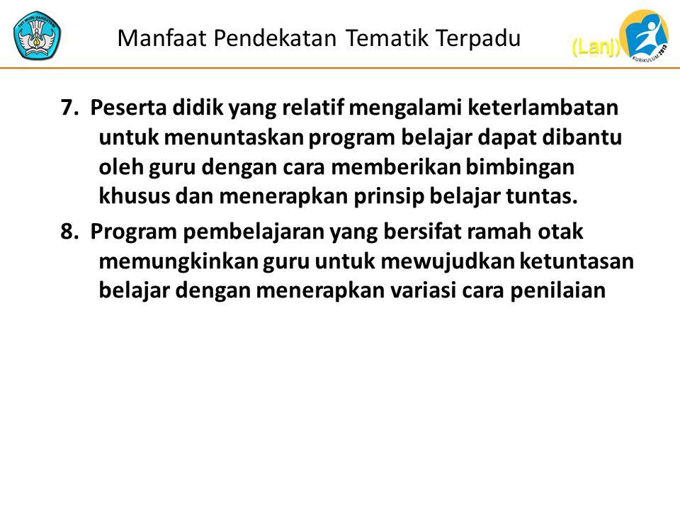 Manfaat Pendekatan Tematik Terpadu 7.