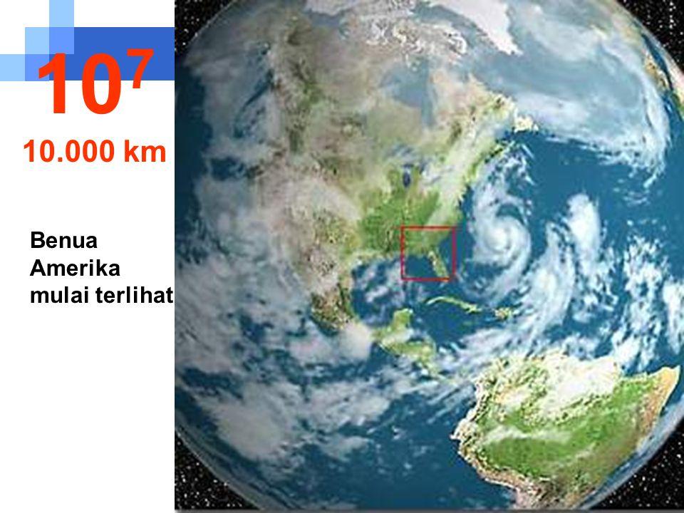 Pemandangan dari satelit 10 6 1.000 km