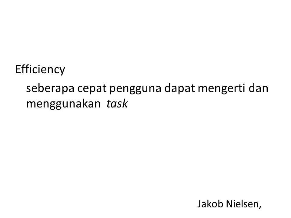 Jakob Nielsen, Efficiency seberapa cepat pengguna dapat mengerti dan menggunakan task