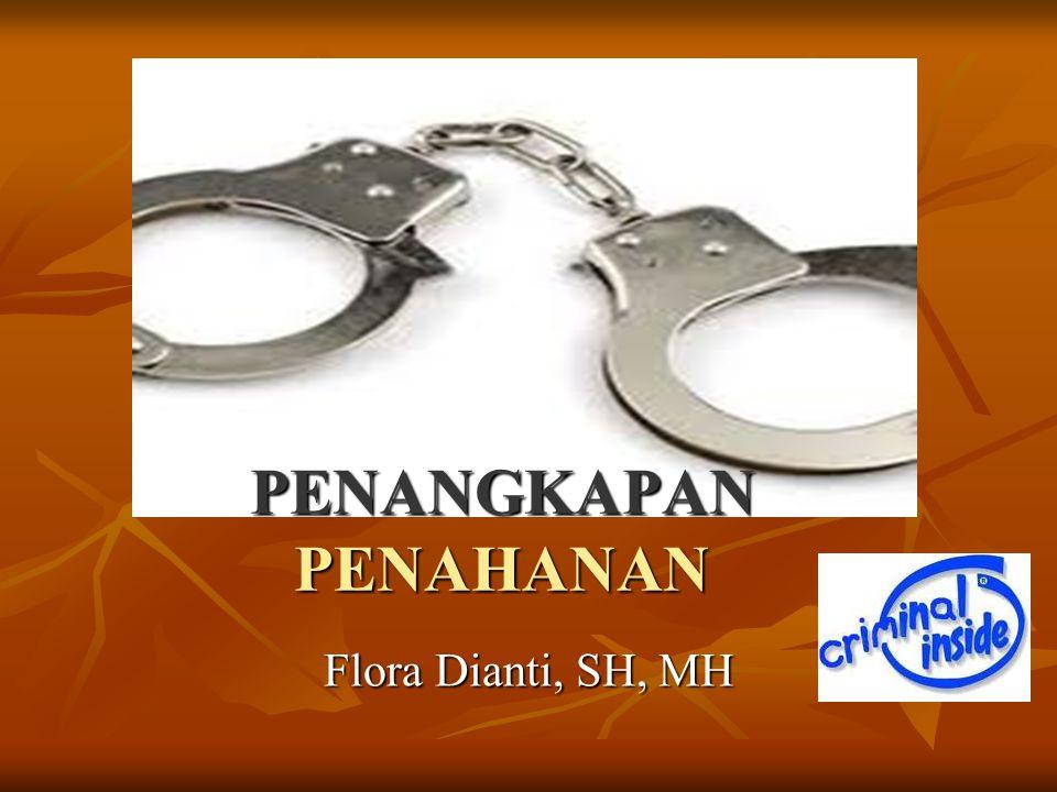 PENAHANAN (3) TATA CARA: Ps.21 (2) dan 21 (3) TATA CARA: Ps.21 (2) dan 21 (3) 1.
