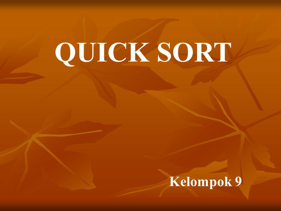 Quicksort dimulai dengan mengambil sebuah data secara random.